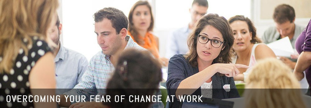 overcoming your fear of change at work